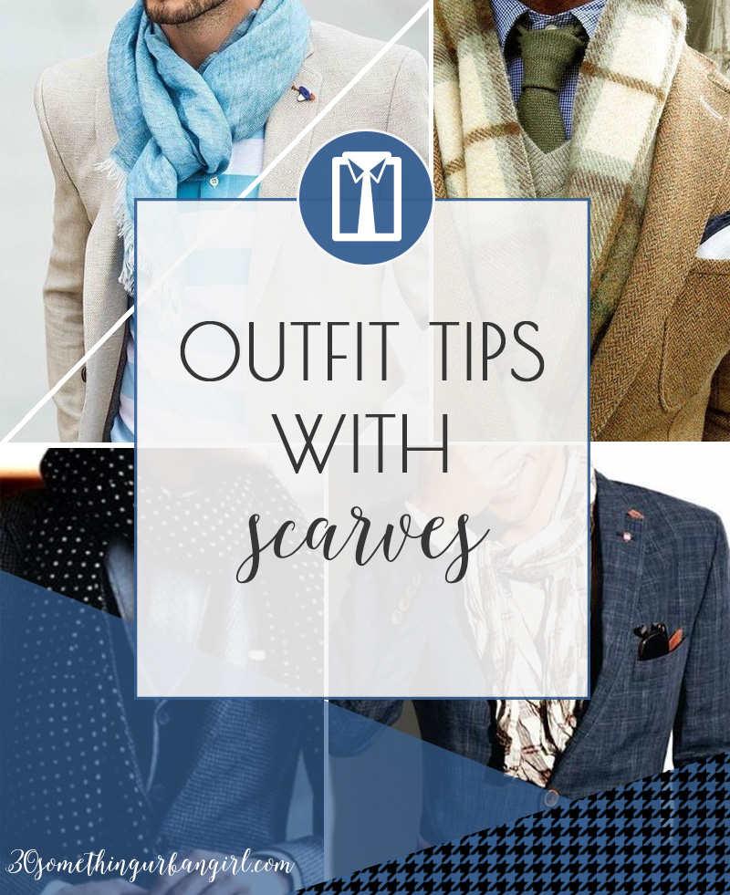 Outfit tips with scarves for men