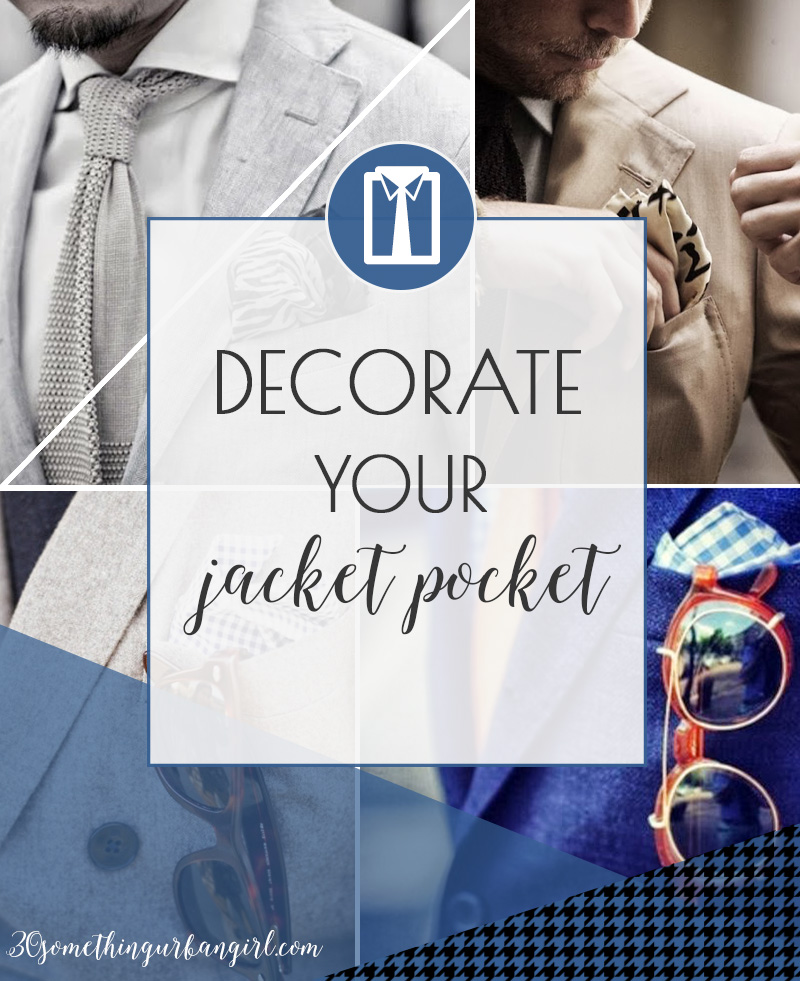 Tip for men about how to decorate the jacket pocket