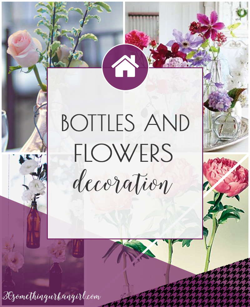 Pretty home decoration ideas with flowers and bottles