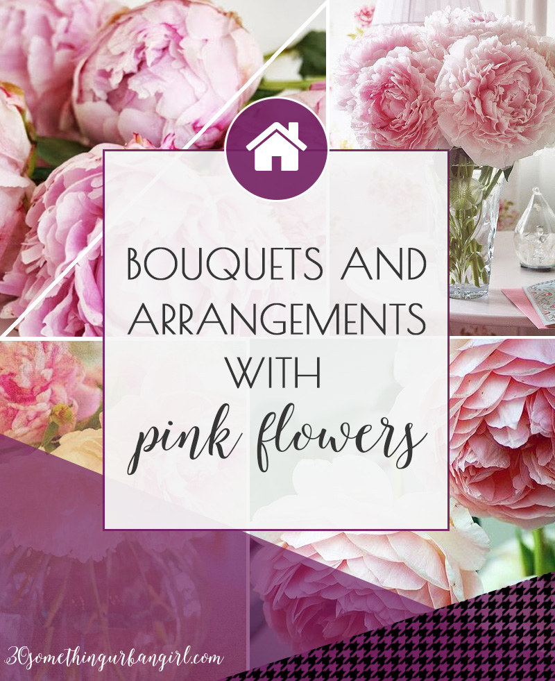 Bouquets and arrangements with pink flowers for home decor and events