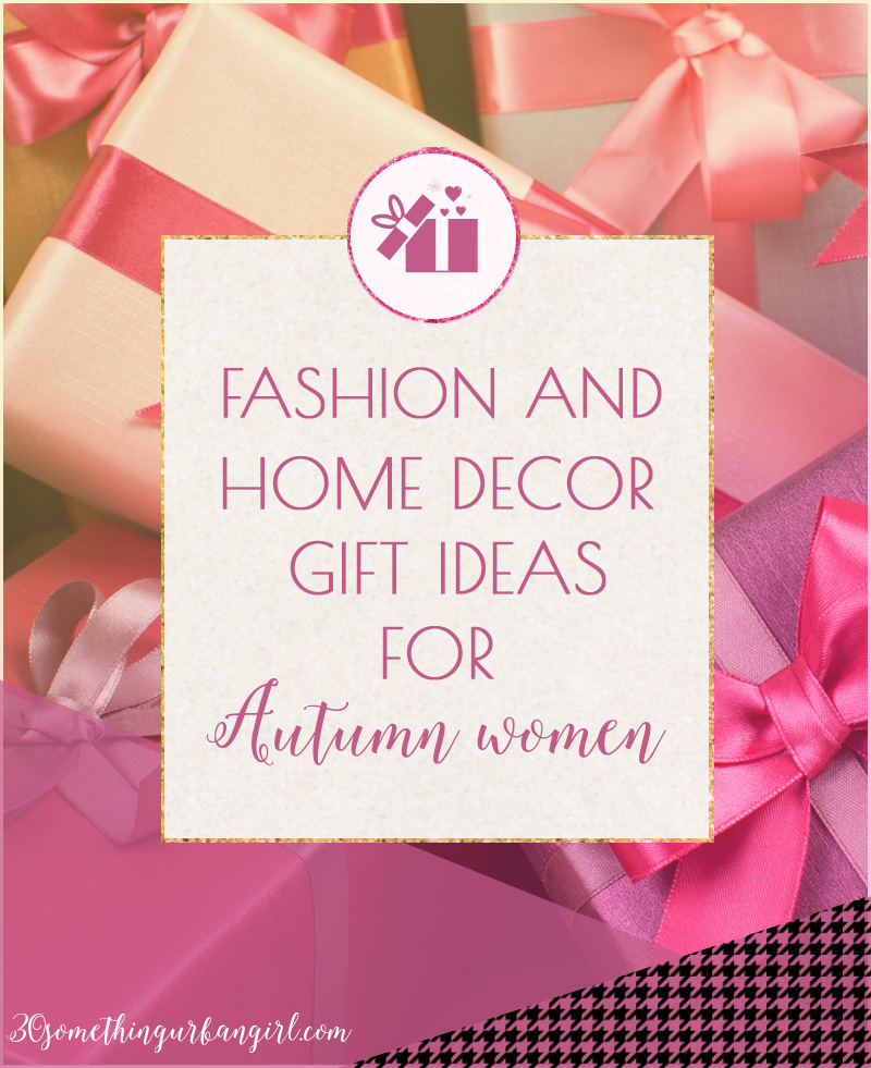 Fashion and home decor gift ideas for Autumn women