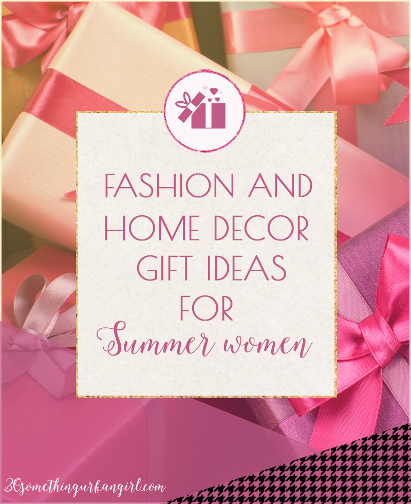 Fashion and home decor gift ideas for Summer women
