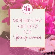 Mother's Day Gift Ideas for Spring Moms