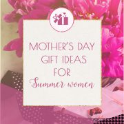Mother's Day gift ideas for Summer Moms