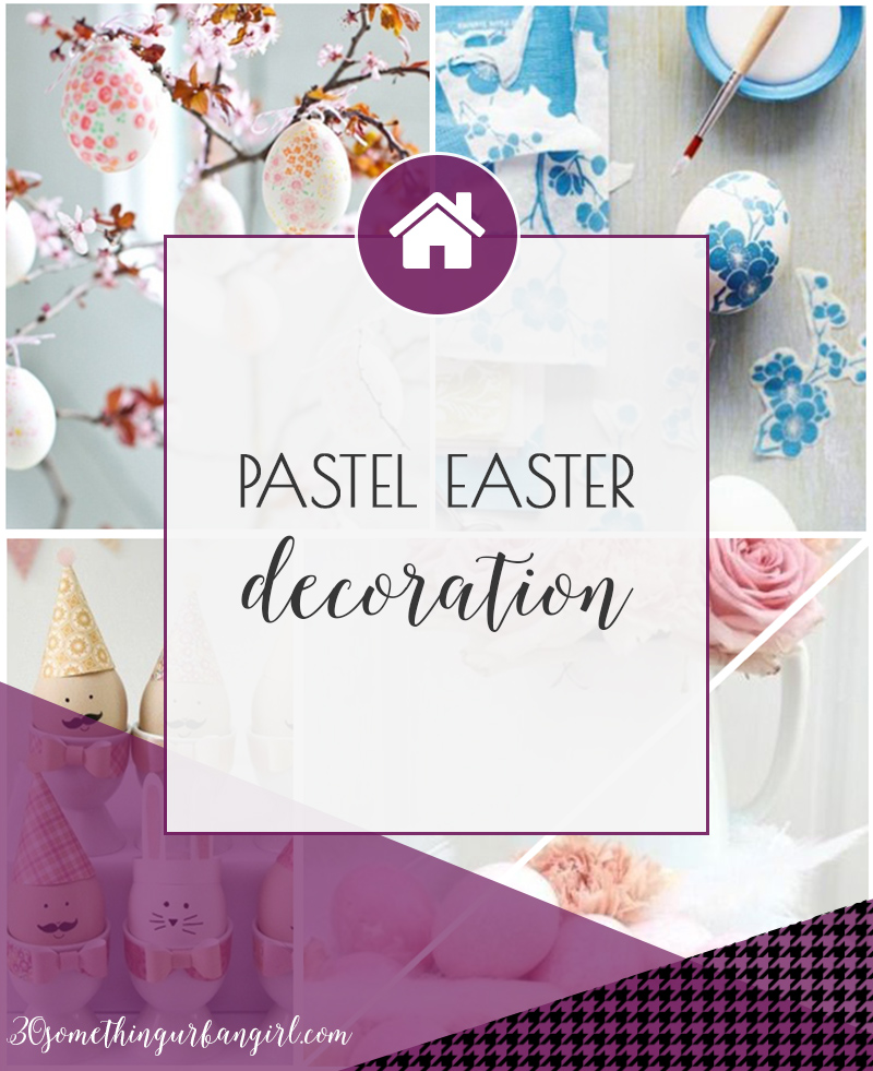 Lovely and pastel home decor ideas for Easter