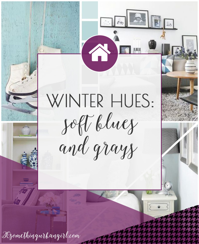 Winter Hues Soft Blues And Grays For Home Decoration