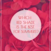 Which red shade is the best for Summer women?