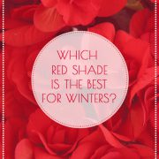 Which red shade is the best for Winter women?