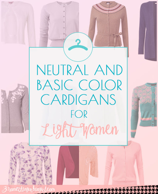 Neutral and basic color cardigans for Light Spring and Light Summer women