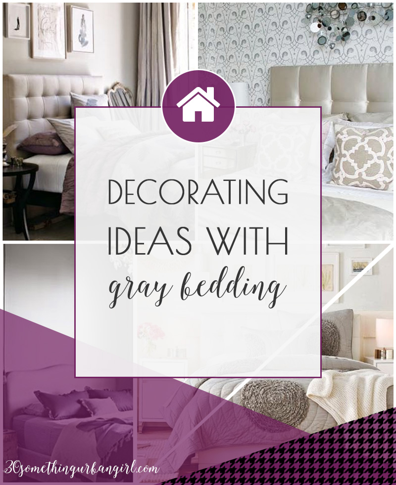 Home decorating ideas with relaxing gray bedding